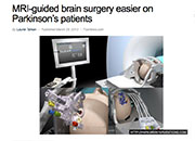 MRI-guided brain surgery easier on Parkinson's patients